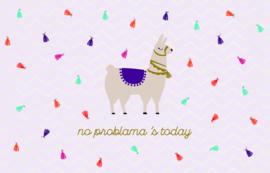 No problama's today - Wenskaart - Leuke Kaartjes