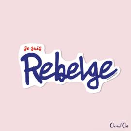 Sticker 'Je suis Rebelge'