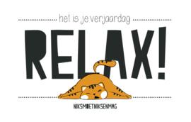 Relax! het is je verjaardag - Wenskaart - Leuke Kaartjes