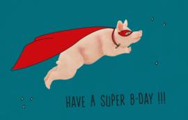Have a super B-Day !!! - Wenskaart - Leuke Kaartjes
