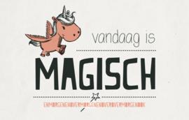 Vandaag is magisch - Wenskaart - Leuke Kaartjes