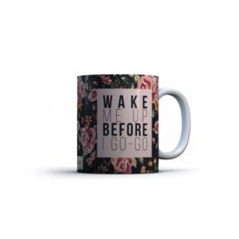 Printed Mug Wake Me Up Before I Gogo