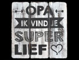 Houten onderzetter/tekstbord OPA SUPER LIEF, wit