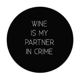 Onderzetter Wine is my partner in crime, Label-R