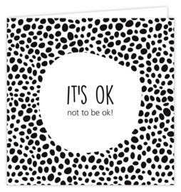 IT'S OK not to be ok!