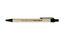 Pen | Follow your dreams