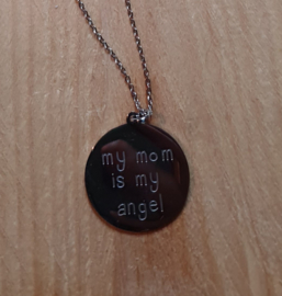 Ketting mom is my angel
