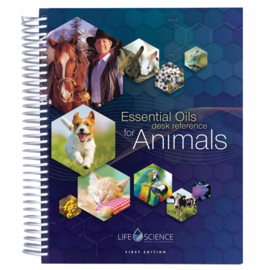 Essential Oils Desk Reference for Animals