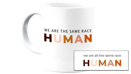 We are all the same race HUMAN