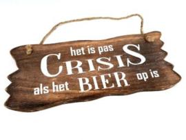 Het is pas crisis als het bier op is
