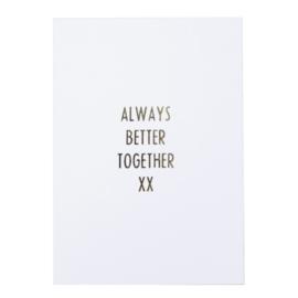Always better together xx - ansichtkaart