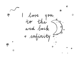 I love you to the moon and back + infinity