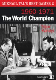 Mikhail Tal's Best Games 2 The World Champion by Tibor Karolyi