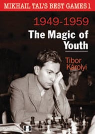 Mikhail Tal's Best Games 1 The Magic of Youth. 1949-1959