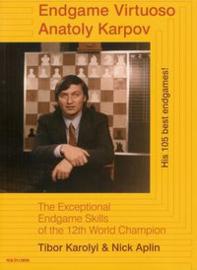 Endgame Virtuoso Anatoly Karpov