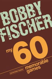 Bobby Fischer. My 60 Memorable Games