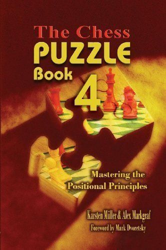 ChessCafe Puzzle Book 4. Mastering the Positional Principles