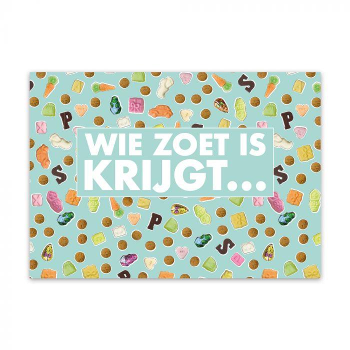 Postkaart - wie zoet is krijgt...