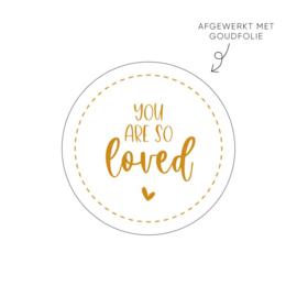 Sticker   You are so loved goudfolie    10 stuks