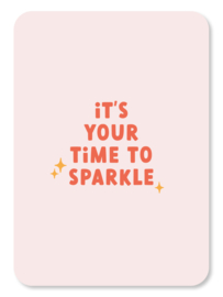 It's your time to sparkle