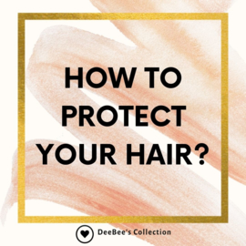 How to protect your hair?