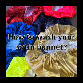 How to wash my  satin bonnet?