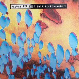 Opus III  -  I Talk To The Wind