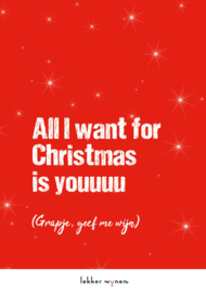 All I want for Christmas is... - Kerstmis - Wijncadeau