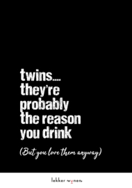 Twins, probably the reason you drink - Wijn - Humor