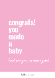 You made a baby - Kraamcadeau