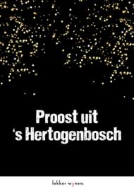 Proost uit 's Hertogenbosch - Etiket en/of Wijn