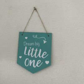 Houten vaantje  |  Dream big little one