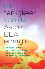 Marion Berndsen -  De terugkeer van de Avalon ELA-energie