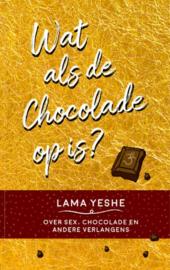 Lama Yeshe - Wat te doen als de chocola op is?