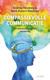 Andrew Newberg Mark Robert Waldman - Compassievolle communicatie
