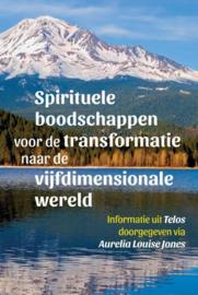 Aurelia Louise Jones - Spirituele boodschappen voor de transformatie naar de vijfdimensionale wereld