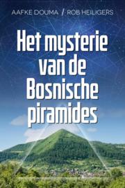 Aafke Douma & Rob Heiligers - Het mysterie van de Bosnische piramides
