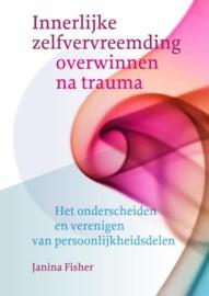 Janina Fisher -  Innerlijke zelfvervreemding overwinnen na trauma