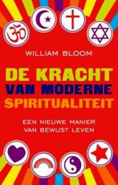 William Bloom - De kracht van moderne sprititualiteit
