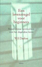 Wil Derkse - Een levensregel voor beginners