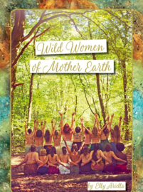 Wild Women of Mother Earth - Elly Ariella
