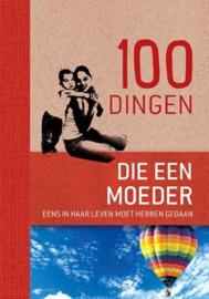 Maren Eberlein - 100 dingen die elke moeder eens in haar leven moet hebben gedaan