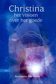 Bernadette von Dreien - Christina - het visioen over het goede