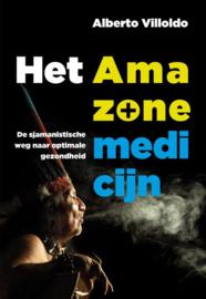 Alberto Villoldo - Het Amazonemedicijn