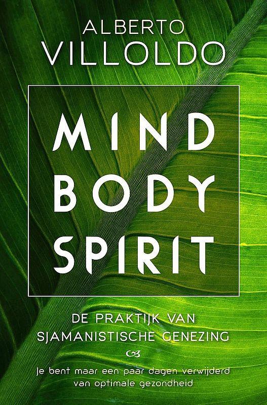 Alberto Villoldo - Mind body spirit