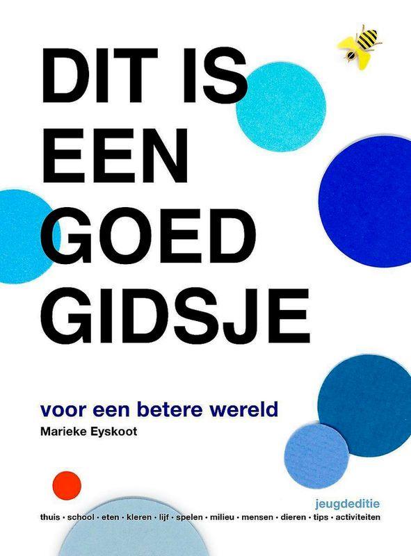 Marieke Eyskoot - Dit is een goed gidsje voor een betere wereld