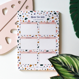 WEEKLY PLANNER - NEVER TOO LATE
