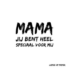 Kaart| Mama jij bent heel speciaal voor mij
