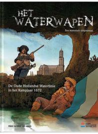 Het Waterwapen - De oude hollandse Waterlinie in het rampjaar 1672 HC  - hardcover - 2021 - Nieuw!