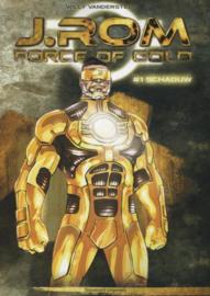 J.Rom  -  Force of Gold  Schaduw  - deel 1  - hc - 2014
